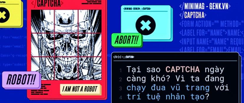 Tại sao CAPTCHA ngày càng khó? Vì đây là cuộc chạy đua vũ trang giữa AI và con người