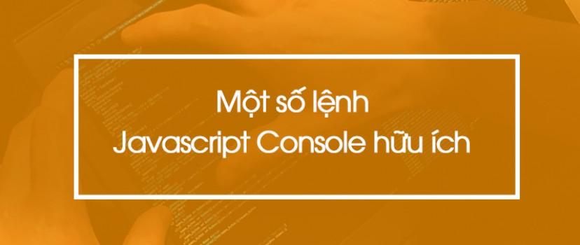 Một số lệnh Javascript console hữu ích