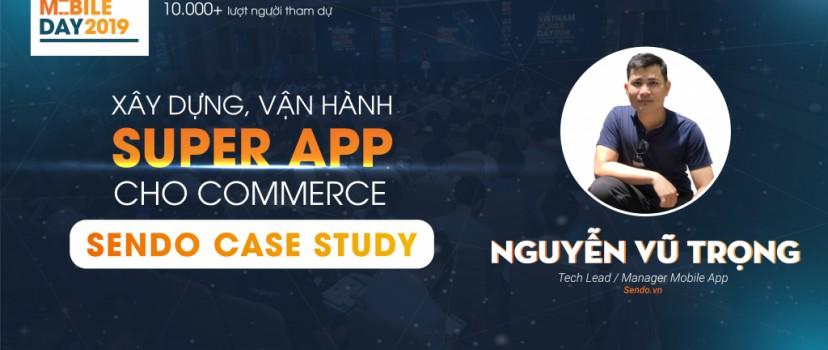 Sendo CaseStudy: Xây dựng, vận hành SuperApp cho Commerce