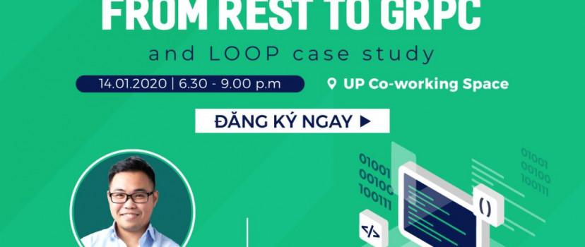 [Hanoi Techtalk] Chuyển APIs từ REST sang gRPC và Case study từ Loop
