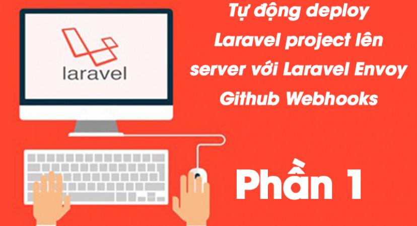 Tự động deploy Laravel project lên server với Laravel Envoy Github Webhooks – phần 1