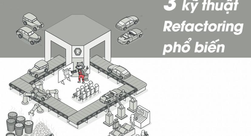 Một số kỹ thuật Refactoring phổ biến